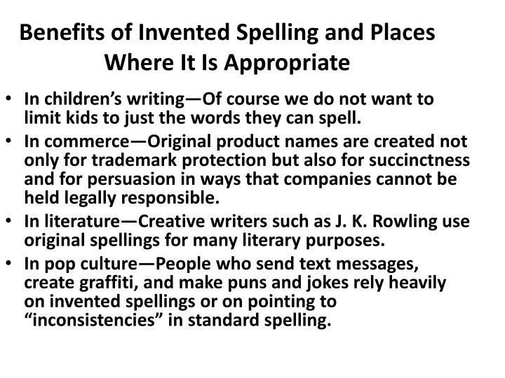 Benefits of Invented Spelling and Places Where It Is Appropriate