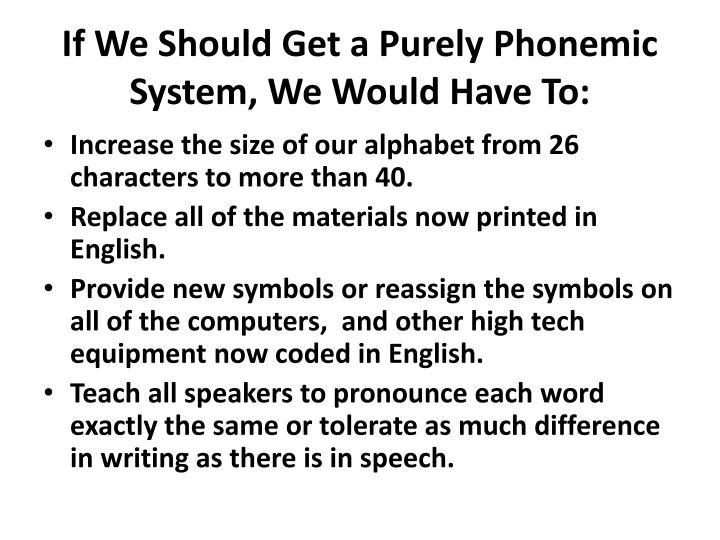 If We Should Get a Purely Phonemic System, We Would Have To: