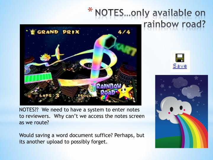 NOTES…only available on rainbow road?