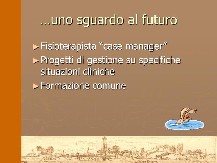 …uno sguardo al futuro