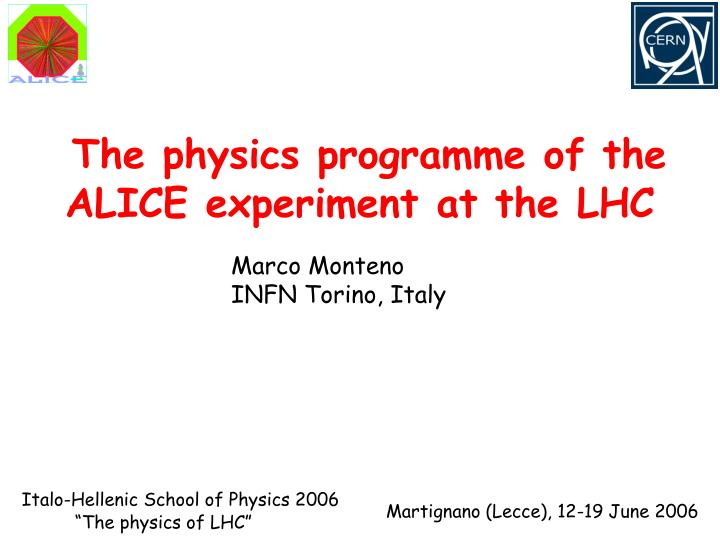 the physics programme of the alice experiment at the lhc n.