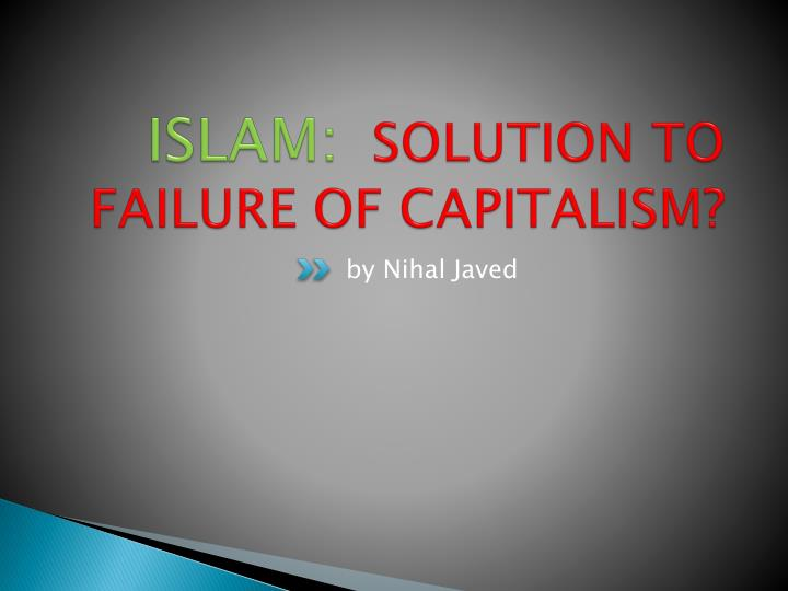 Islam solution to failure of capitalism
