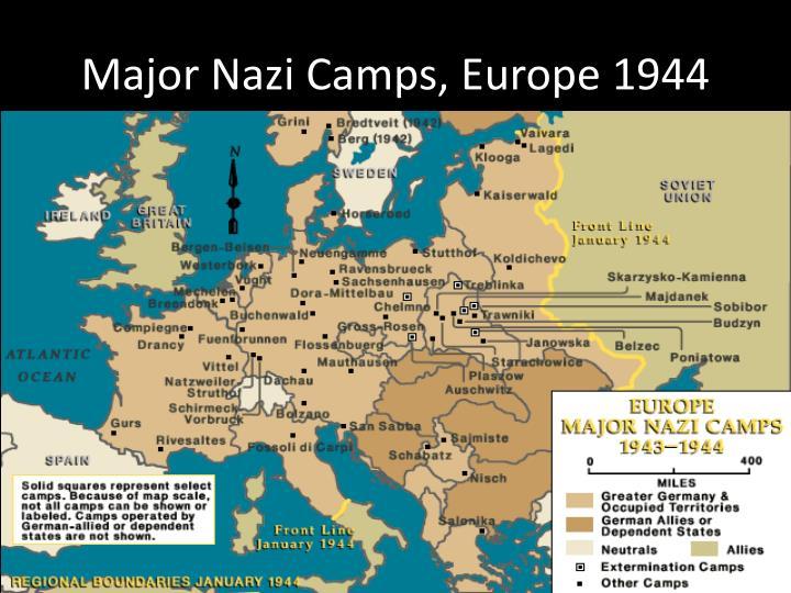 Major Nazi Camps, Europe 1944