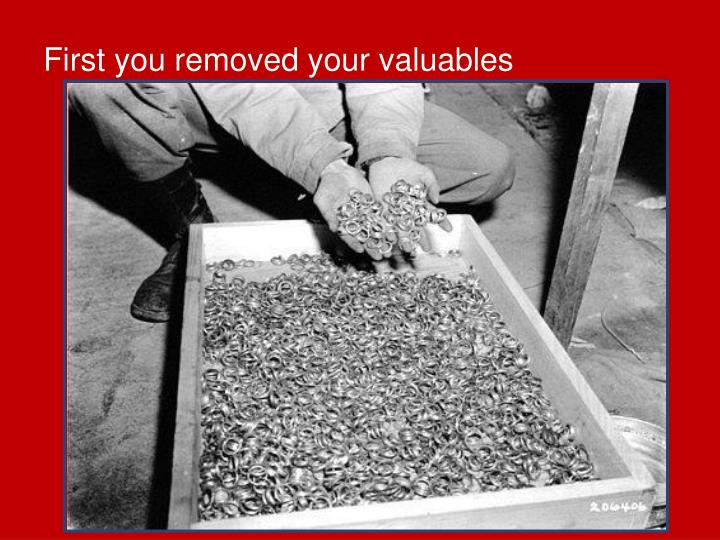 First you removed your valuables