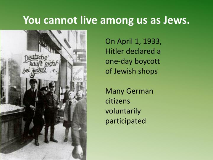 You cannot live among us as Jews.