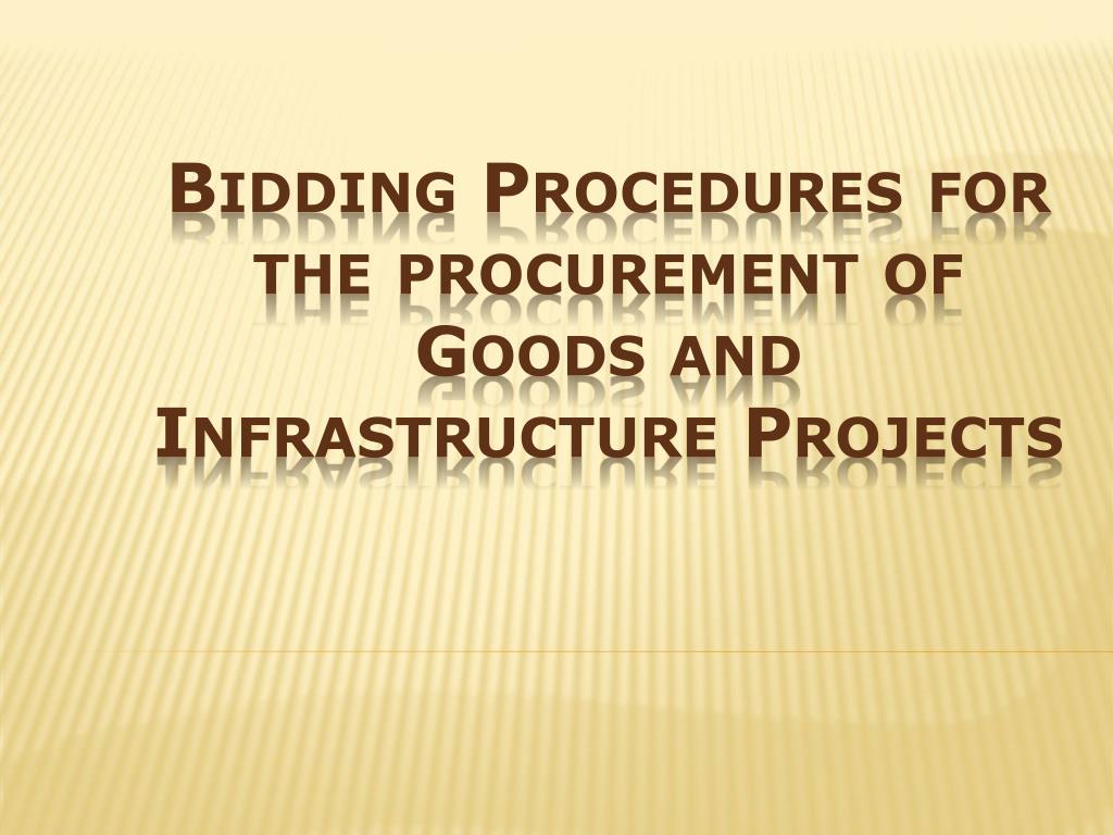 PPT - Bidding Procedures for the procurement of Goods and
