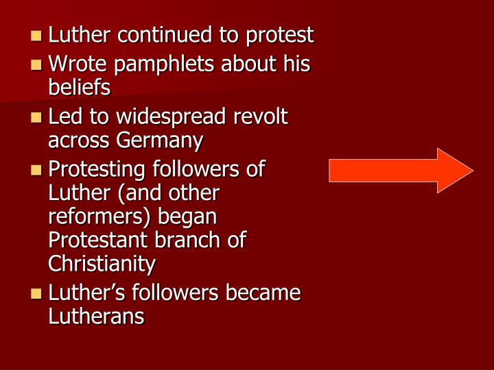 Luther continued to protest
