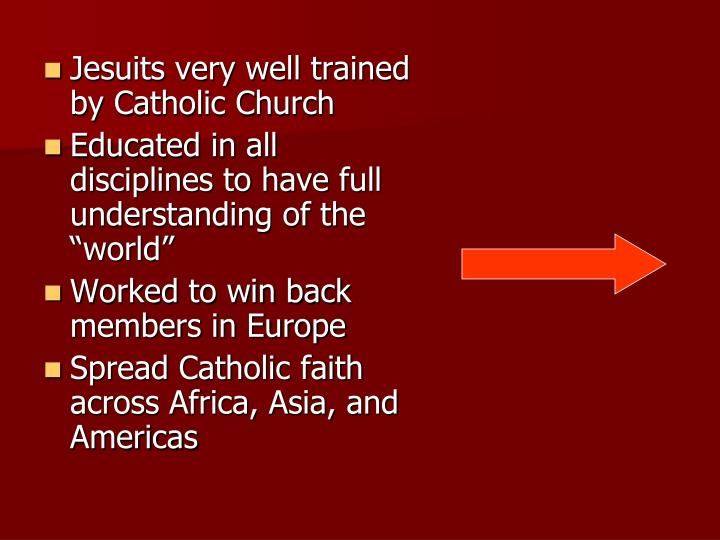 Jesuits very well trained by Catholic Church