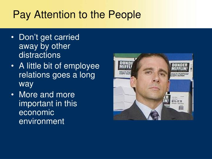 Pay Attention to the People