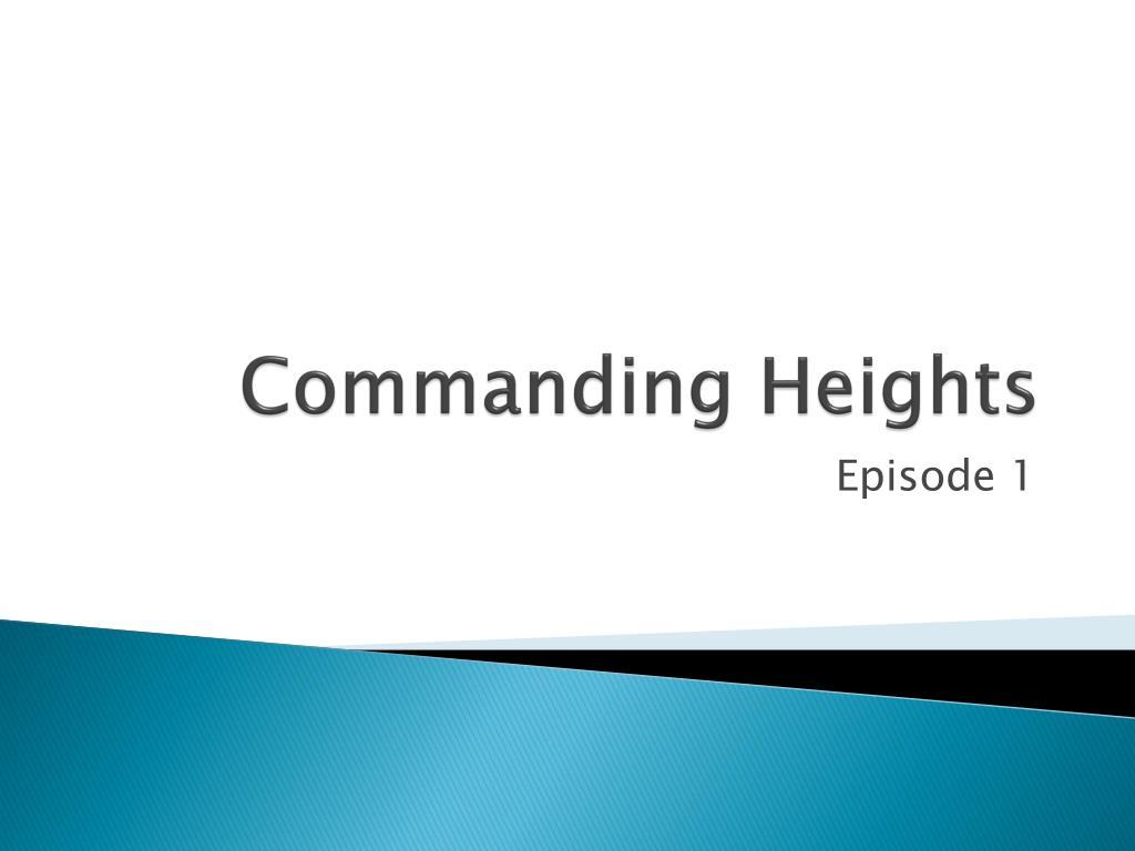 the commanding heights episode 1