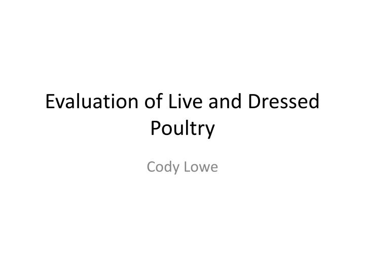 evaluation of live and dressed poultry n.