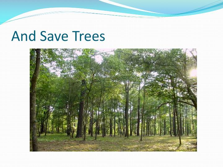 And Save Trees