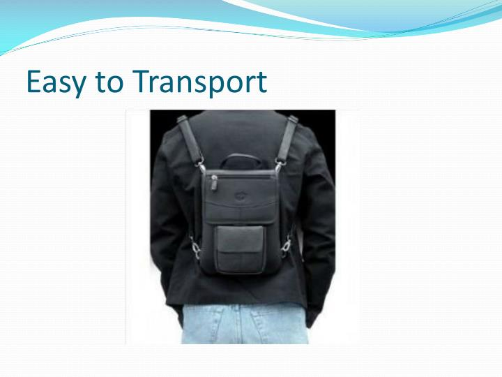 Easy to Transport