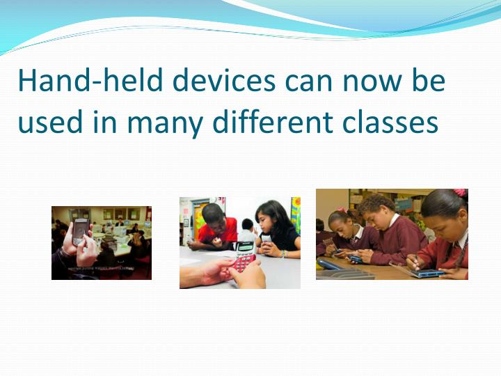 Hand held devices can now be used in many different classes