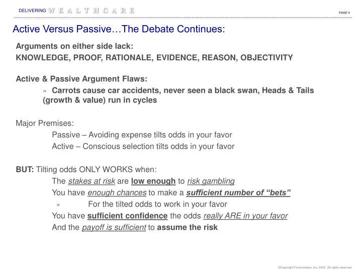 Active Versus Passive…The Debate Continues: