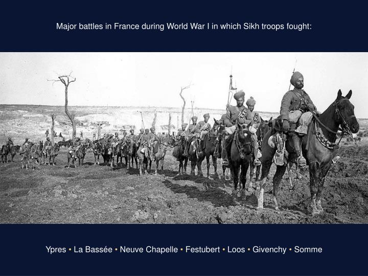 Major battles in France during World War I in which Sikh troops fought: