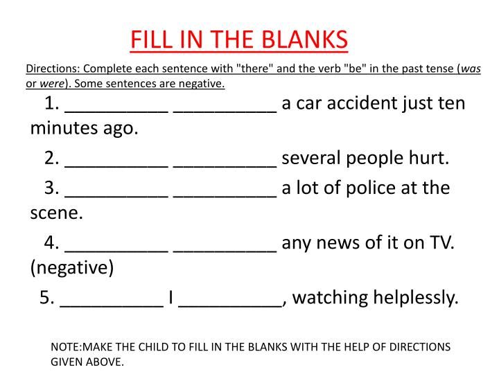 FILL IN THE BLANKS