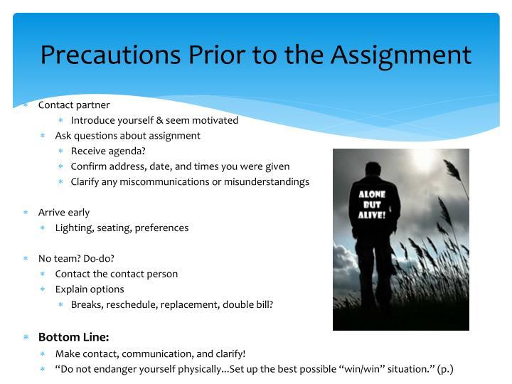 Precautions Prior to the Assignment