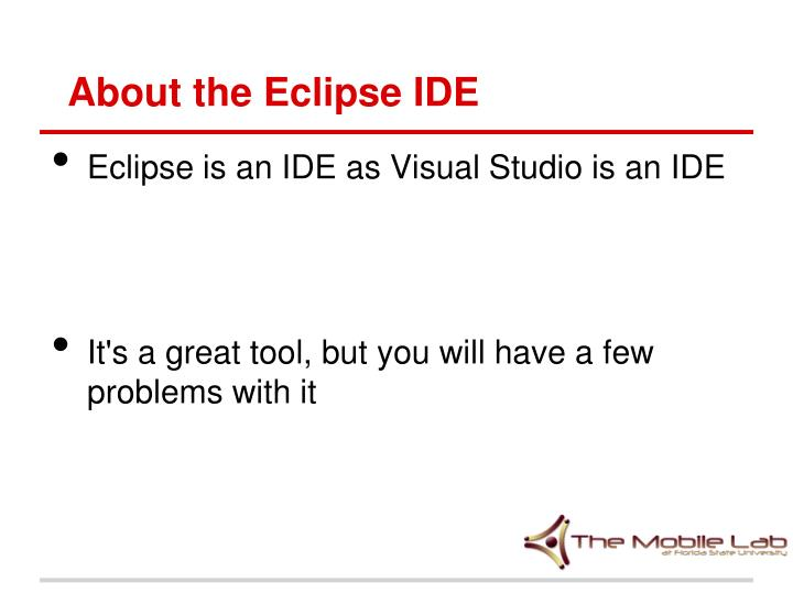 About the eclipse ide