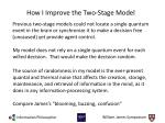 how i improve the two stage model
