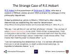 the strange case of r e hobart