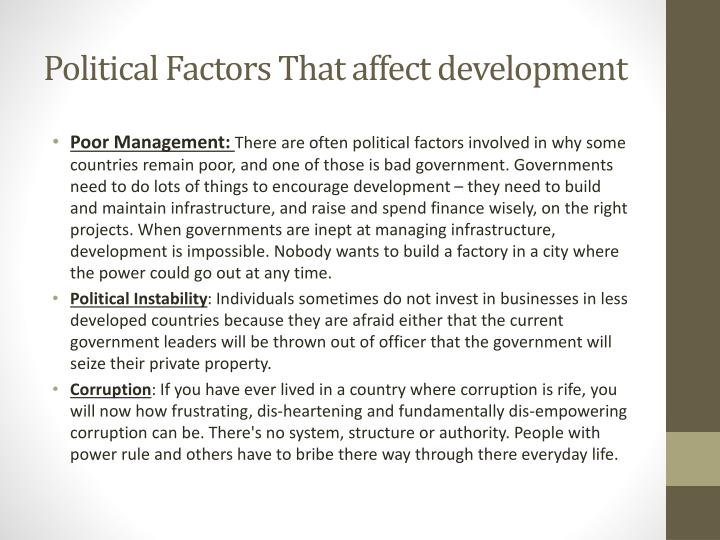 positive political factors affect the restaurant business Economic - how the economy affects a business in terms of taxation, government spending, general demand, interest rates, exchange rates and european and global economic factors political - how changes in government policy might affect the business eg a decision to subsidise building new houses in an area could be good for a local brick.