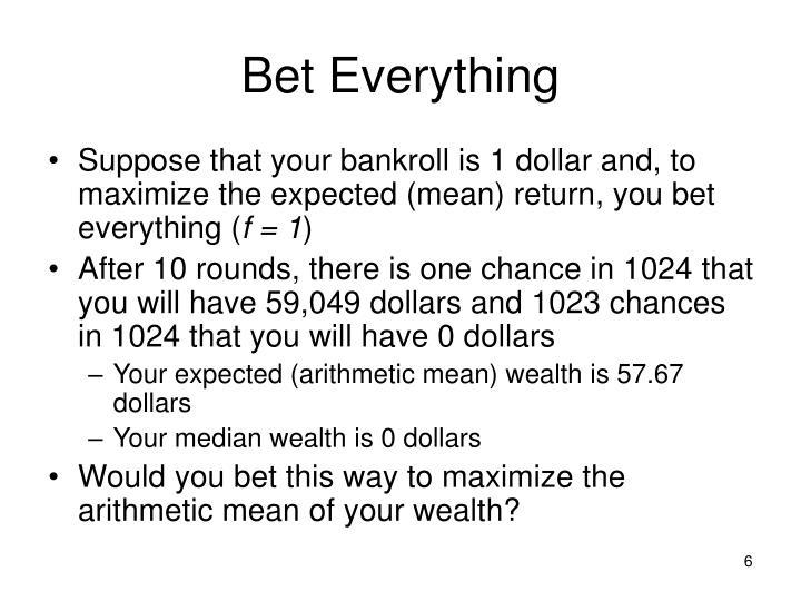 Bet Everything