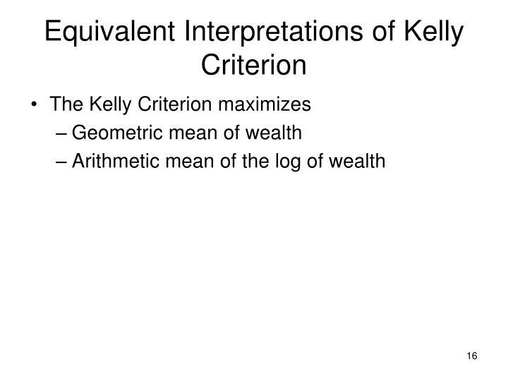 Equivalent Interpretations of Kelly Criterion