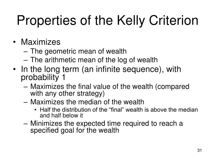 Properties of the Kelly Criterion