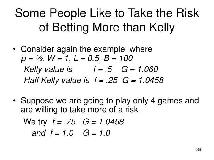 Some People Like to Take the Risk of Betting More than Kelly