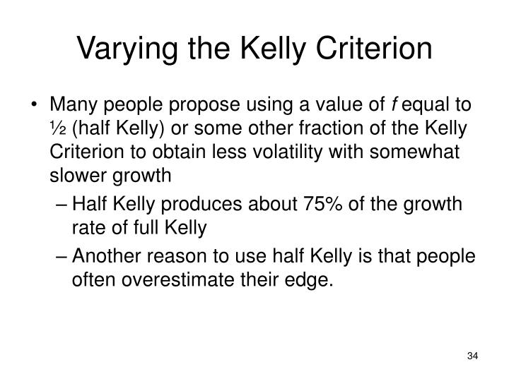 Varying the Kelly Criterion