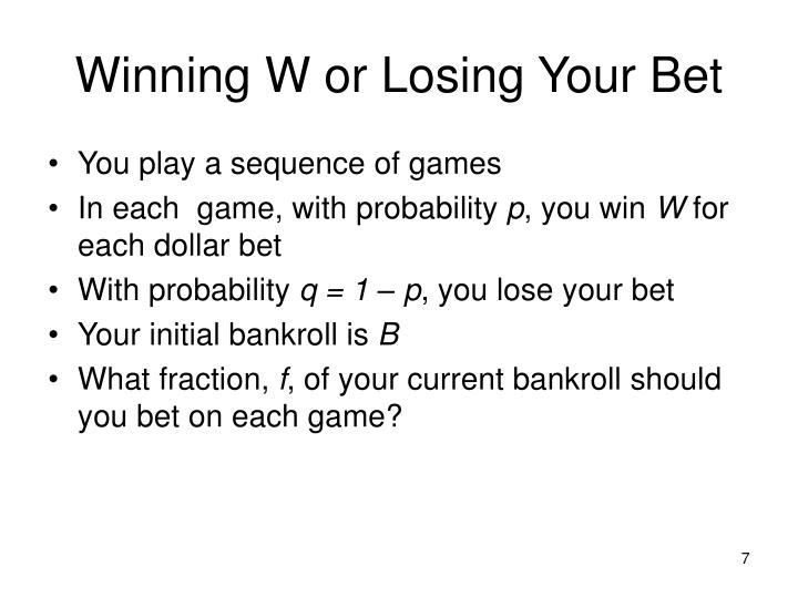Winning W or Losing Your Bet
