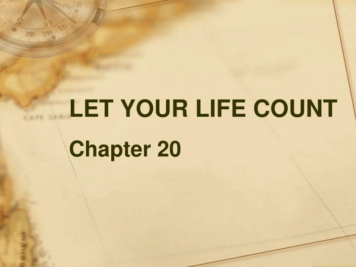 LET YOUR LIFE COUNT
