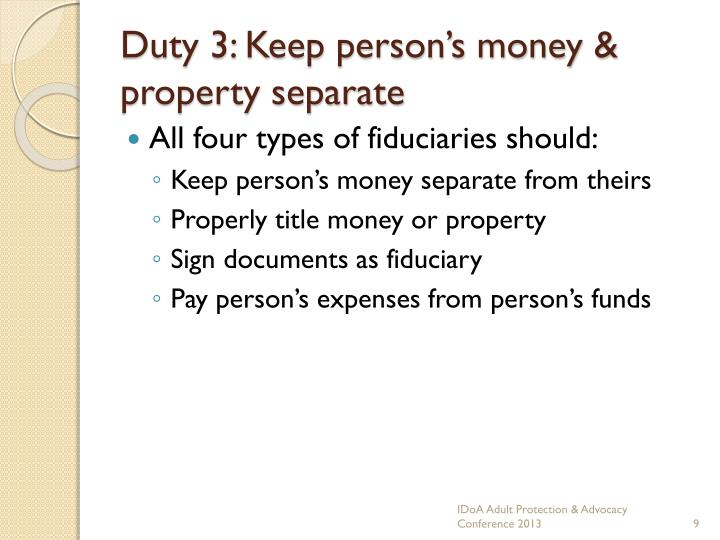 Duty 3: Keep person's money & property separate