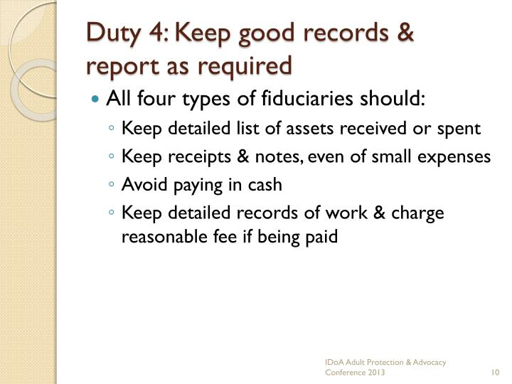 Duty 4: Keep good records & report as required