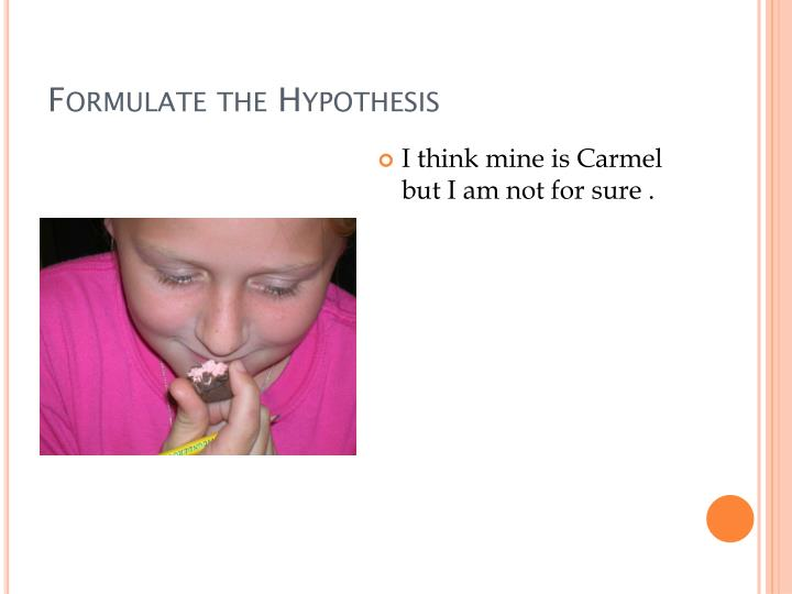 Formulate the hypothesis