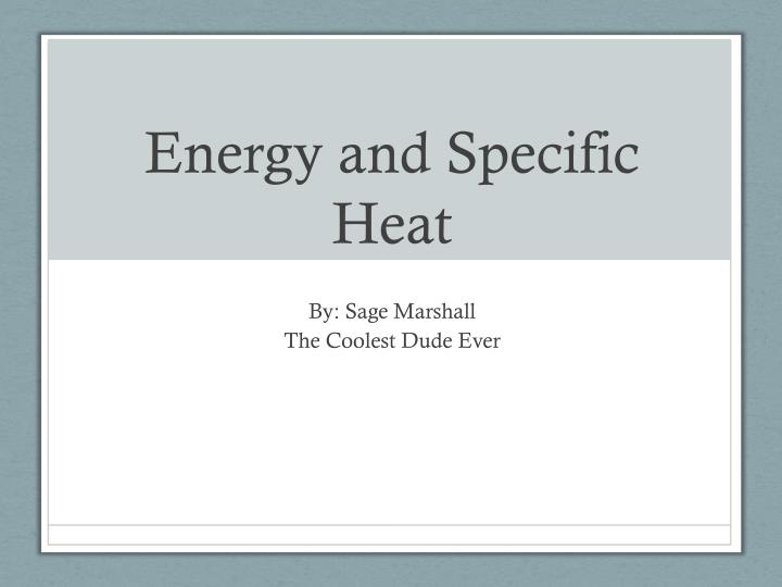 energy and specific heat n.