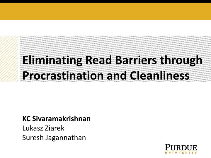Eliminating read barriers through procrastination and cleanliness