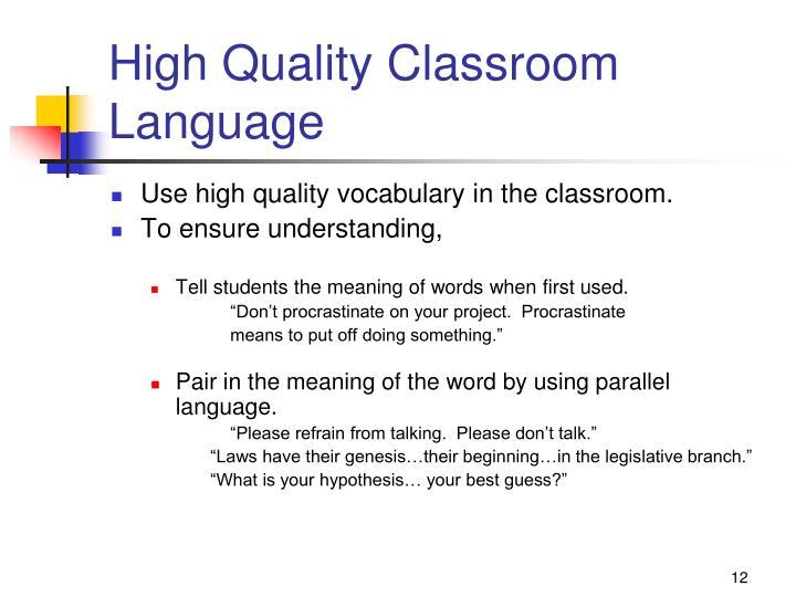 High Quality Classroom Language