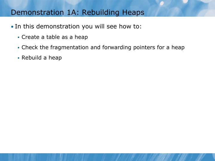 Demonstration 1A: Rebuilding Heaps