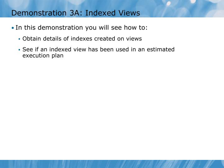Demonstration 3A: Indexed Views