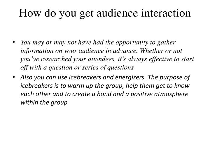 How do you get audience interaction