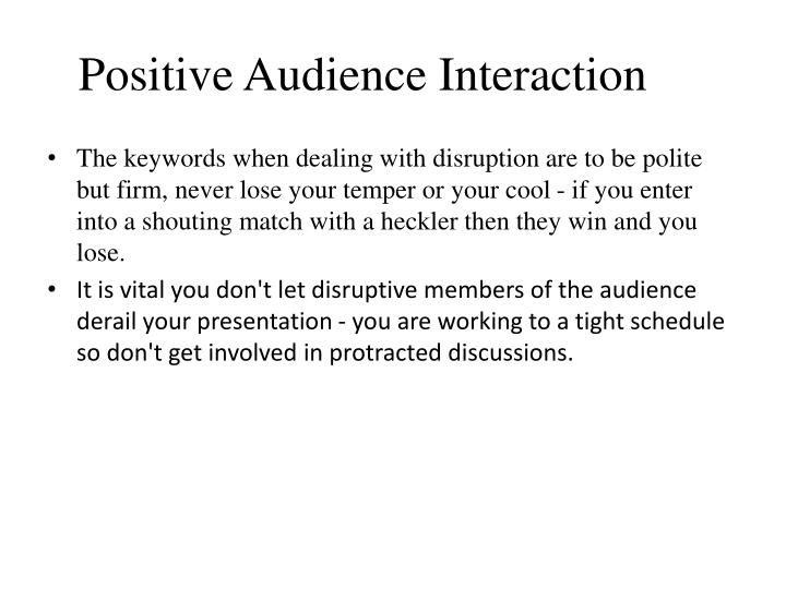 Positive Audience Interaction