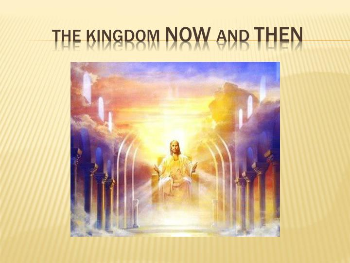 the kingdom now and then n.