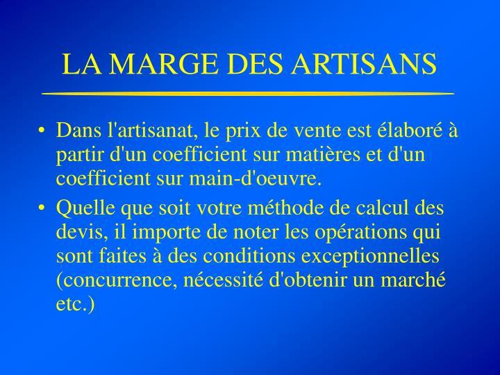 LA MARGE DES ARTISANS
