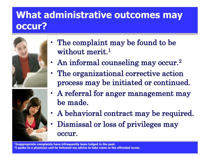 What administrative outcomes may occur?