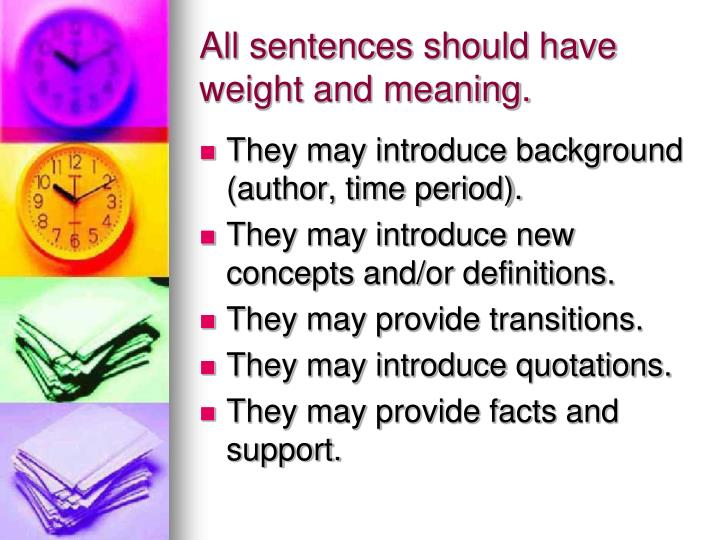 All sentences should have weight and meaning.