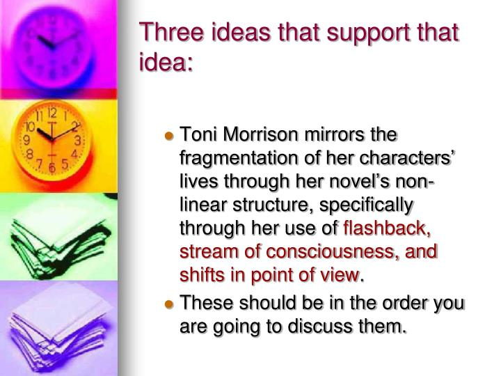 Three ideas that support that idea: