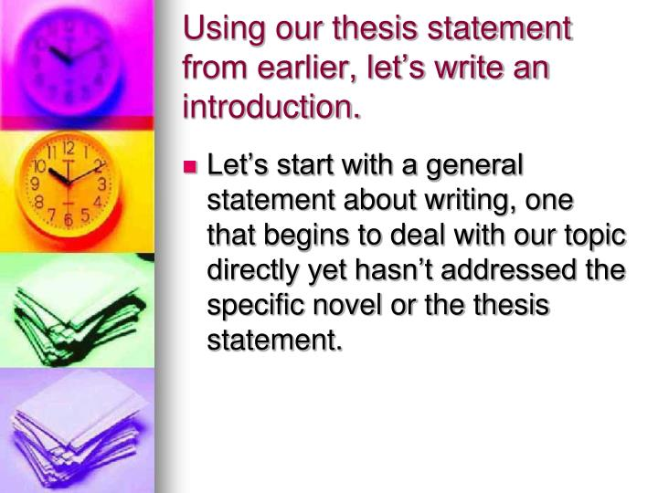 Using our thesis statement from earlier, let's write an introduction.