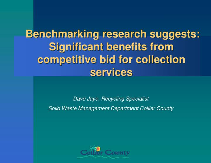 benchmarking research suggests significant benefits from competitive bid for collection services n.